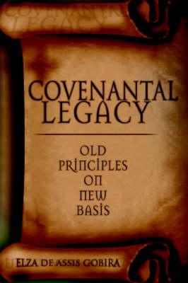 Covenantal Legacy: Old Principles on New Basis (Paperback)