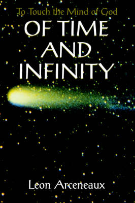 Of Time and Infinity: To Touch the Mind of God (Paperback)