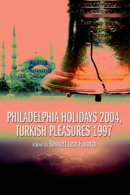 Philadelphia Holidays 2004, Turkish Pleasures 1997 (Paperback)