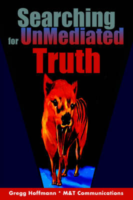 Searching for Unmediated Truth (Paperback)
