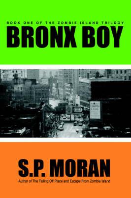Bronx Boy: Book One of the Zombie Island Trilogy (Paperback)