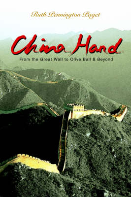 China Hand: From the Great Wall to Olive Ball & Beyond (Paperback)