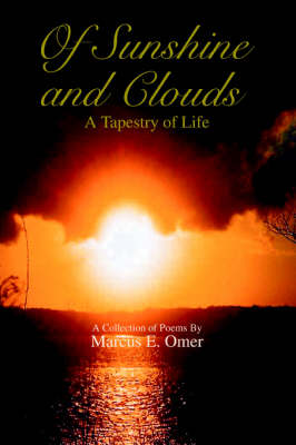 Of Sunshine and Clouds: A Tapestry of Life (Paperback)