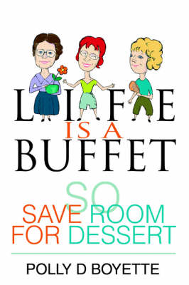 Life Is a Buffet: So Save Room for Dessert (Paperback)