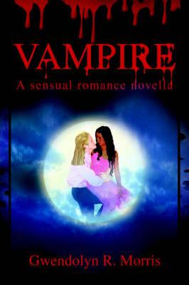 Vampire: A sensual romance novella (Paperback)
