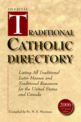 Official Traditional Catholic Directory: Listing All Traditional Latin Masses and Traditional Resources for the United States and Canada (Paperback)