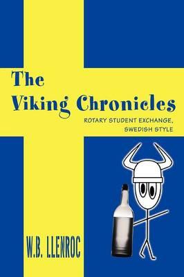 The Viking Chronicles: Rotary Student Exchange, Swedish Style (Paperback)