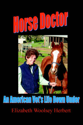 Horse Doctor: An American Vet's Life Down Under (Paperback)