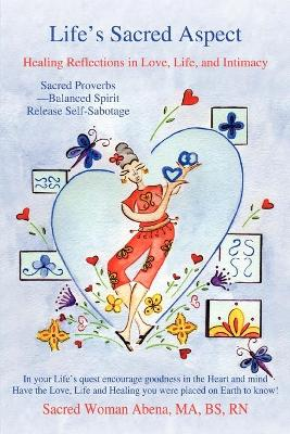 Life's Sacred Aspect: Healing Reflections in Love, Life, and Intimacy (Paperback)
