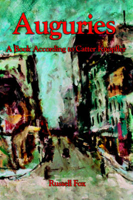 Auguries: A Book According to Catter Knopfler (Paperback)
