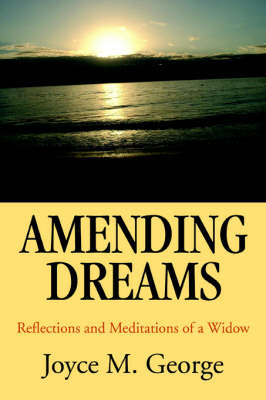Amending Dreams: Reflections and Meditations of a Widow (Paperback)