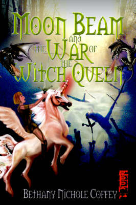 Moon Beam and the War of the Witch Queen: Book 1 (Paperback)