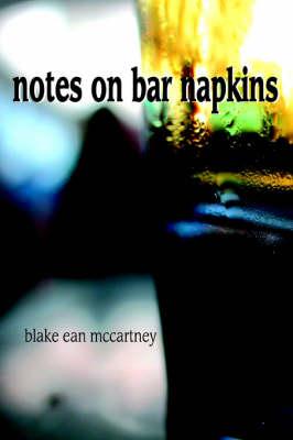 Notes on Bar Napkins (Paperback)