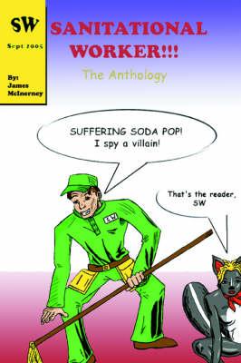Sanitational Worker!!!: The Anthology (Paperback)