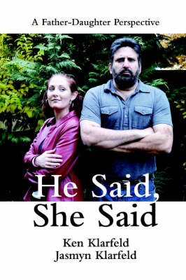 He Said, She Said: A Father-Daughter Perspective (Paperback)