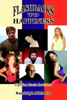 Flashbacks to Happiness: Eighties Music Revisited (Paperback)