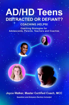 Ad/HD Teens: Distracted or Defiant?: Coaching Helps! (Paperback)