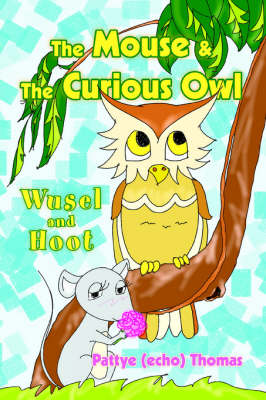 The Mouse & the Curious Owl: Wusel and Hoot (Paperback)