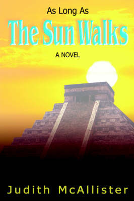 As Long as the Sun Walks (Paperback)