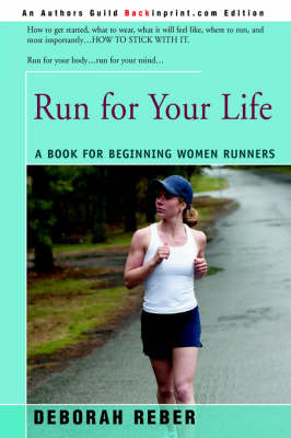 Run for Your Life: A Book for Beginning Women Runners (Paperback)