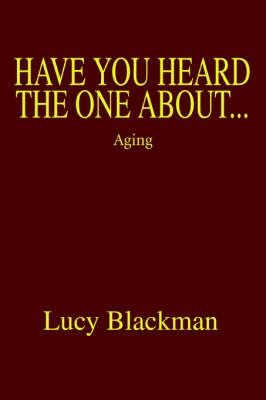 Have You Heard the One About...: Aging (Paperback)