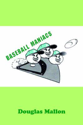 Baseball Maniacs (Paperback)