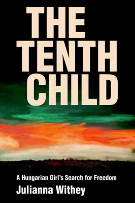 The Tenth Child: A Hungarian Girl's Search for Freedom (Paperback)