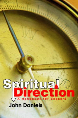 Spiritual Direction: A Handbook for Seekers (Paperback)