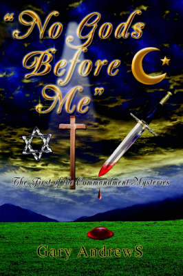 No Gods Before Me: The First of the Commandment Mysteries (Paperback)