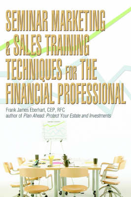 Seminar Marketing & Sales Training Techniques for the Financial Professional (Paperback)
