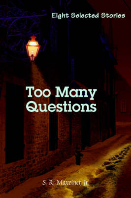 Too Many Questions: Eight Selected Stories (Paperback)