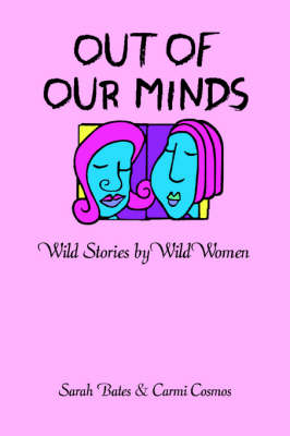 Out of Our Minds: Wild Stories by Wild Women (Paperback)