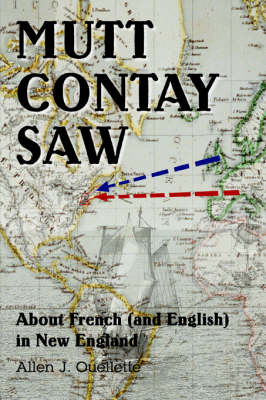 Mutt Contay Saw: About French (and English) in New England (Paperback)