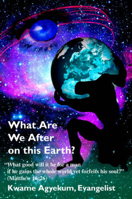 What Are We After on this Earth? (Paperback)