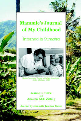 Mammie's Journal of My Childhood: Interned in Sumatra (Paperback)