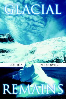 Glacial Remains (Paperback)