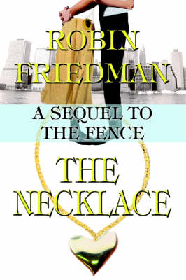 The Necklace: A Sequel to the Fence (Paperback)