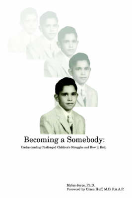 Becoming a Somebody: Understanding Challenged Children's Struggles and How to Help (Paperback)
