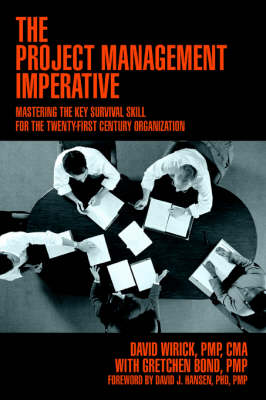 The Project Management Imperative: Mastering the Key Survival Skill for the Twenty-First Century Organization (Paperback)