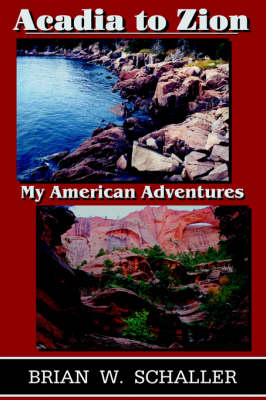 Acadia to Zion: My American Adventures (Paperback)
