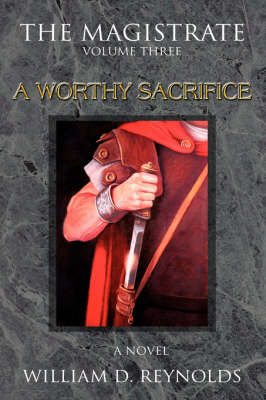 The Magistrate: Volume Three a Worthy Sacrifice (Paperback)