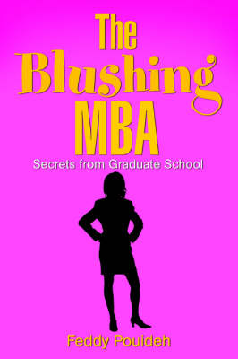 The Blushing MBA: (Secrets from Graduate School) (Paperback)