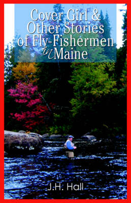 Cover Girl & Other Stories of Fly-Fishermen in Maine (Paperback)