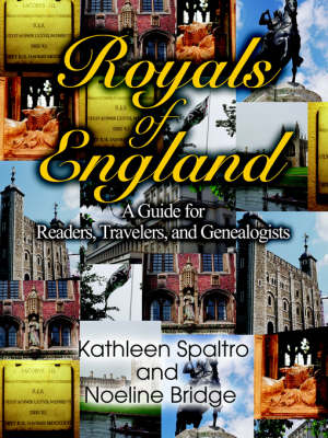 Royals of England: A Guide for Readers, Travelers, and Genealogists (Paperback)
