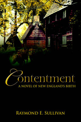 Contentment: A Novel of New England's Birth (Paperback)