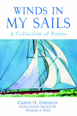 Winds in My Sails: A Collection of Poems (Paperback)
