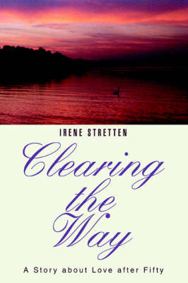 Clearing the Way: A Story about Love After Fifty (Paperback)