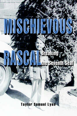 Mischievous Rascal: Breaking the Seventh Seal (Paperback)