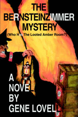 The Bernsteinzimmer Mystery: (Who Has the Looted Amber Room?) (Paperback)