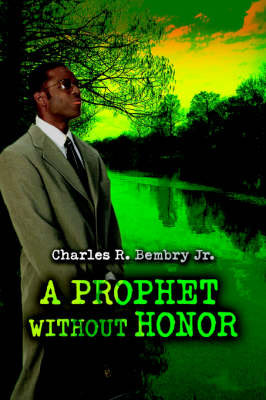 A Prophet Without Honor (Paperback)